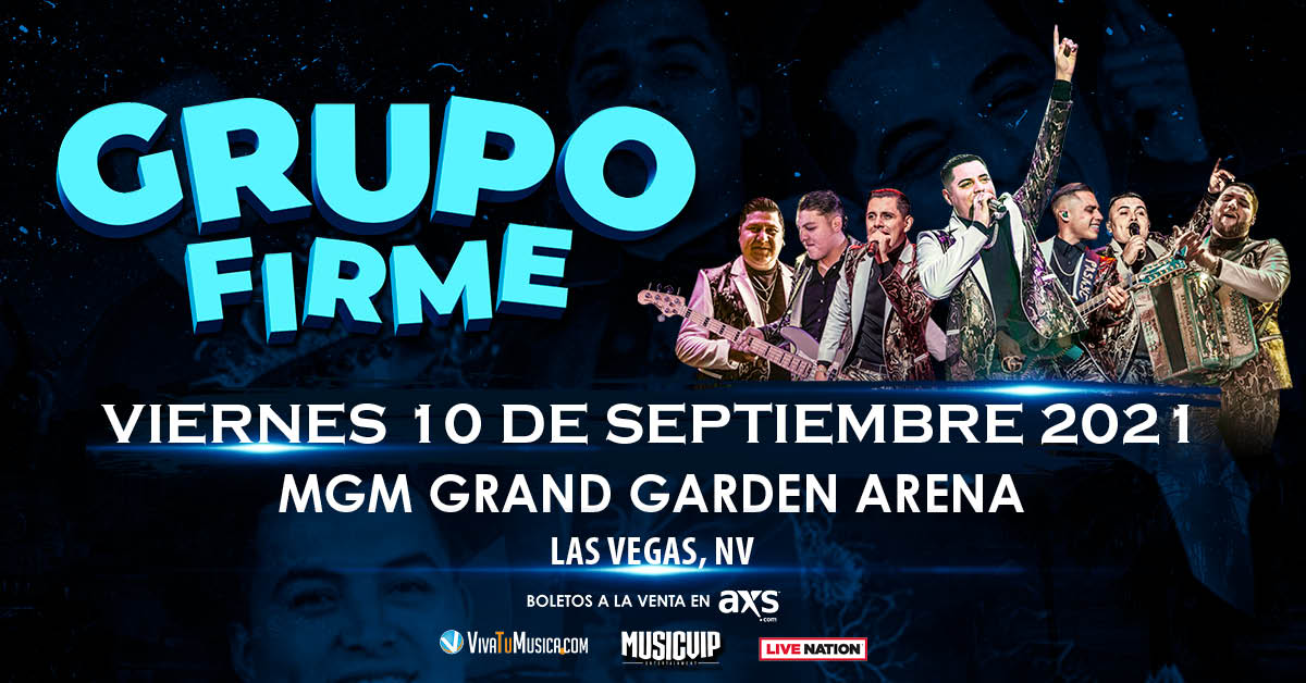 Grupo Firme to Perform at MGM Grand Garden Arena for Mexican Independence Day Weekend Friday, September 10, 2021
