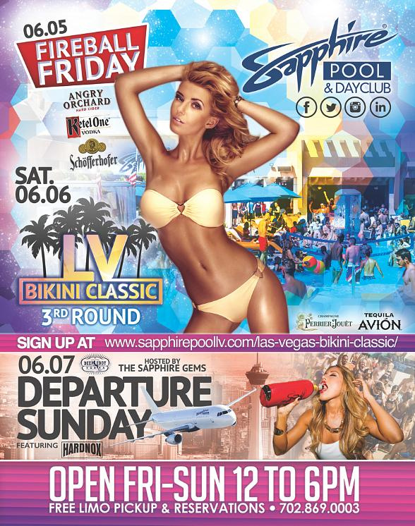 Party at Sapphire Pool & Dayclub on Fireball Friday (June 5), LV Bikini Classic 3rd Round Saturday (June 6) and Departure Sunday (June 7)